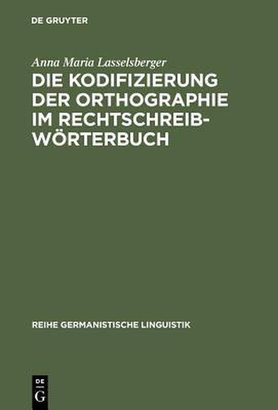 Die Kodifizierung Der Orthographie Im Rechtschreibwoerterbuch