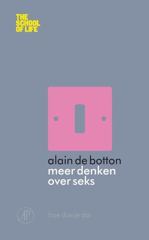 The School of Life - Meer denken over seks - Alain de Botton |