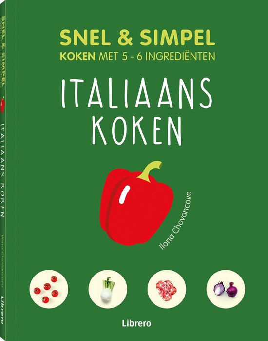 Italiaans koken - Snel & simpel - Ilona Chovancova |
