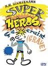 Super-héros, ça craint grave