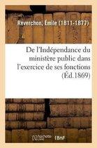 De l'Independance du ministere public dans l'exercice de ses fonctions
