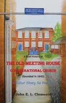 A brief history of the Old Meeting House Congregational Church