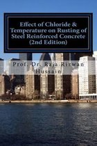 Effect of Chloride & Temperature on Rusting of Steel Reinforced Concrete 2nd Ed