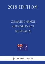 Climate Change Authority ACT 2011 (Australia) (2018 Edition)