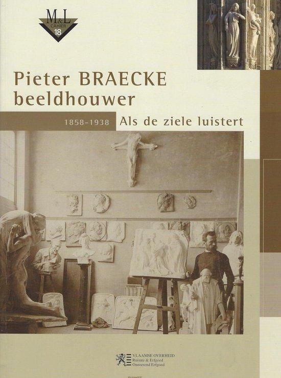 Pieter braecke, beeldhouwer 1858-1938 - Catheline Metdepenninghen  
