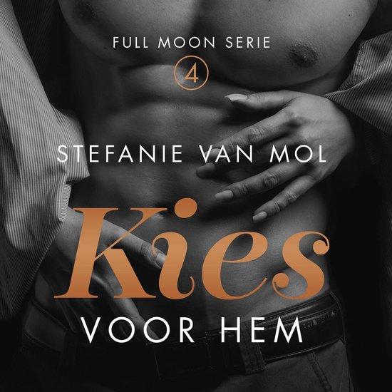 Full Moon 4 - Kies voor hem - Stefanie van Mol |