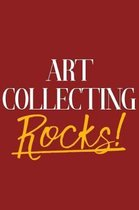 Art Collecting Rocks!