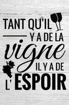 Tant qu'il y a de la Vigne, Il y a de l'Espoir