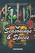 Unique Homemade Seasonings and Spices Cookbook