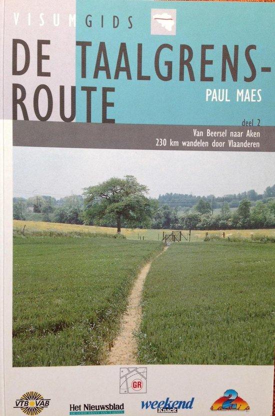 TAALGRENSROUTE - DEEL 2 : Van Beerselnaar Aken - Maes Paul   Fthsonline.com