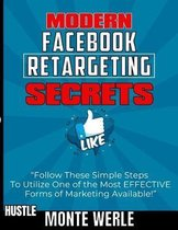 Modern Facebook Retargeting Secrets