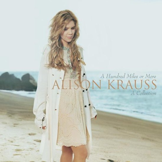 A Hundred Miles: A Collection - Alison Krauss
