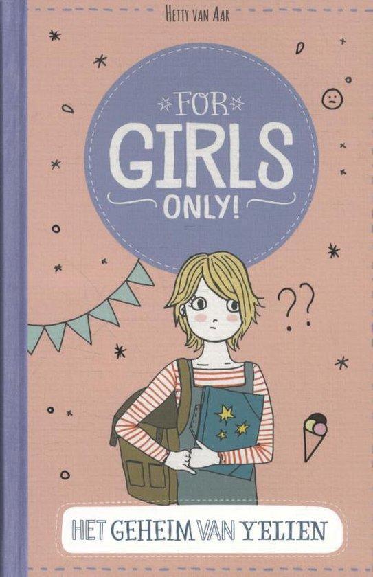 Boek cover For Girls Only! - Het geheim van Yelien van Hetty van Aar (Hardcover)