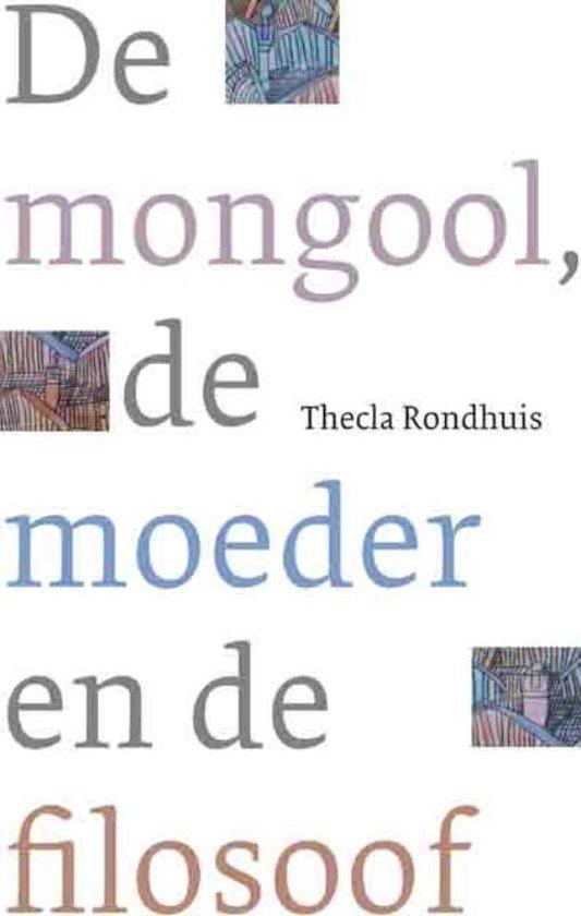 De mongool, de moeder en de filosoof - Thecla Rondhuis | Readingchampions.org.uk