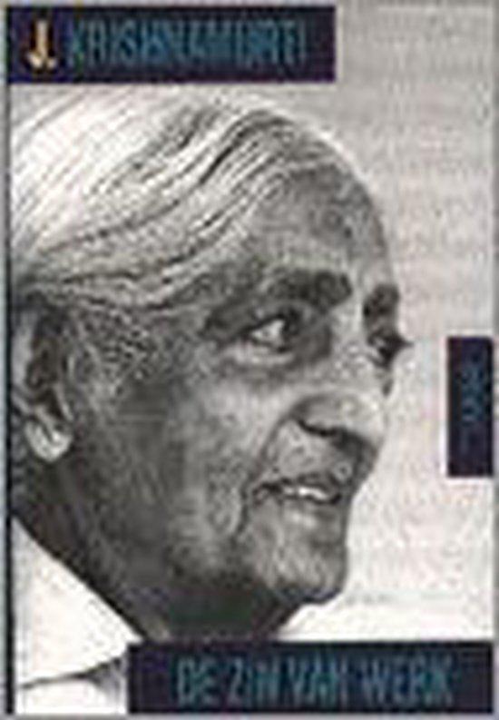 Krishnamurti over de zin van het werk - J. Krishnamurti | Fthsonline.com