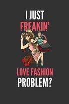 I Just Freakin' Love Fashion