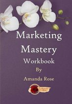Marketing Mastery Workbook