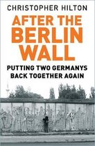 Boek cover After The Berlin Wall van Christopher Hilton