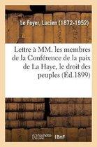 Lettre a MM. les membres de la Conference de la paix de La Haye, le droit des peuples