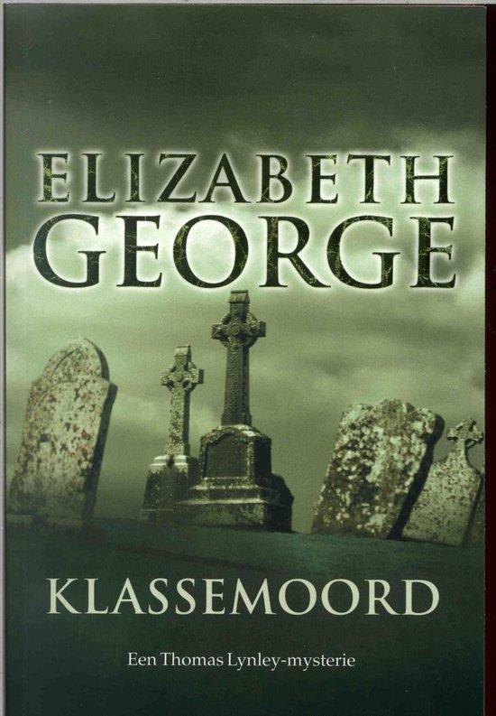 Inspecteur Lynley-Mysterie 3 - Klassemoord - Elizabeth George |