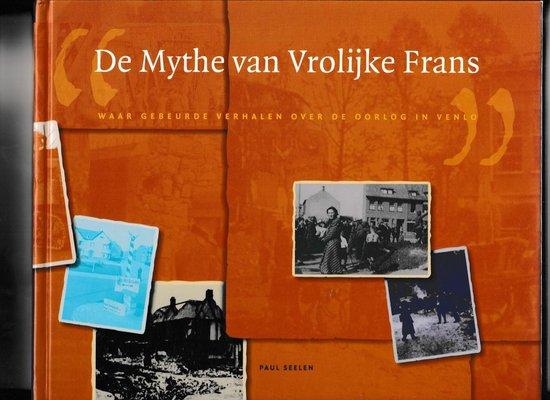 De Mythe van Vrolijke Frans - P. Seelen | Fthsonline.com