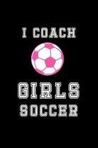 I Coach Girls Soccer
