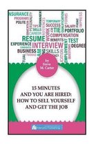 15 Minutes And You Are Hired