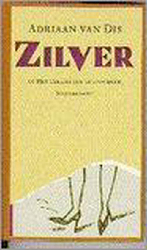 Zilver, of het verlies van de onschuld - Adriaan van Dis |
