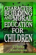 Character Building and Moral Education for Children