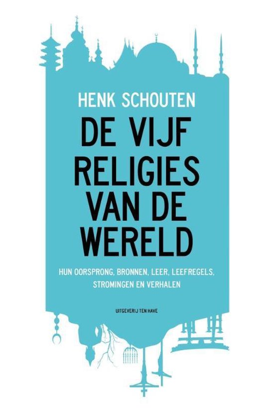 De vijf religies van de wereld - Henk Schouten | Fthsonline.com