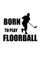 Born to Play Floorball