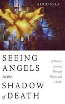 Seeing Angels in the Shadow of Death
