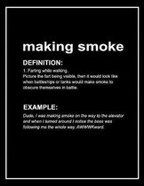 Urban Dictionary Funny 'making Smoke' Lined Notebook. Journal & Exercise Book (Black)