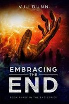 Embracing The End