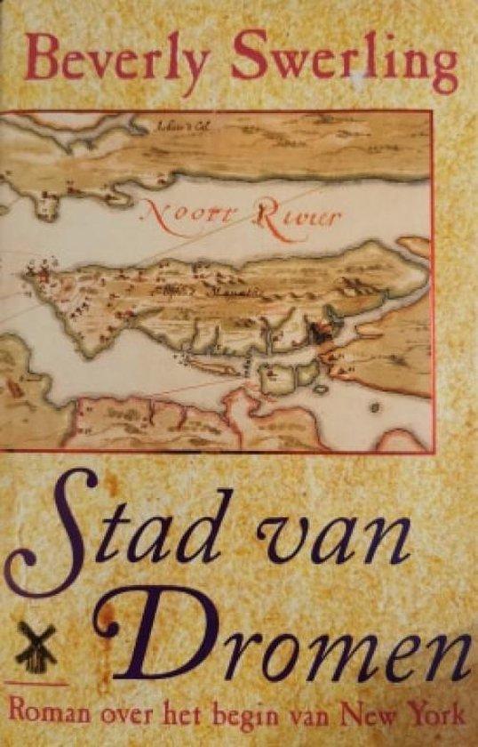 Stad Van Dromen - B. Swerling |