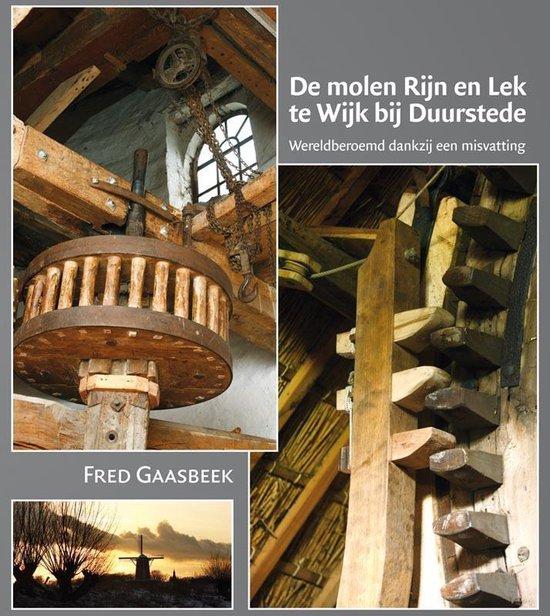 De molen Rijn en Lek te Wijk bij Duurstede - Fred Gaasbeek |