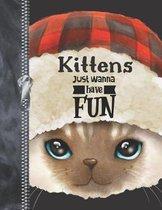 Kittens Just Wanna Have Fun