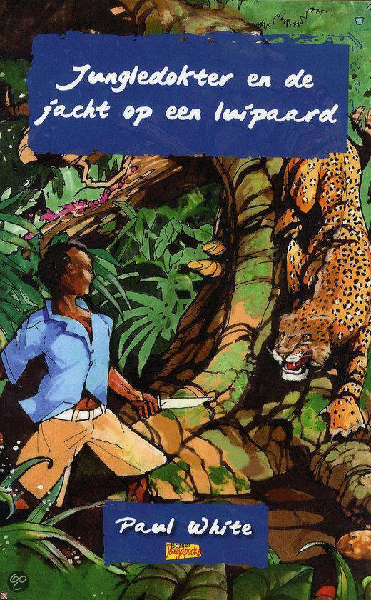 Jungledokter En De Jacht Op Een Luipaard - Paul White |