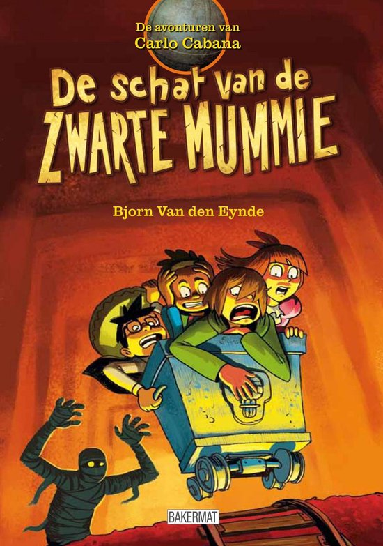 Carlo cabana: de schat van de zwarte mummie - Bjorn van den Eynde |
