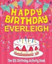 Happy Birthday Everleigh - The Big Birthday Activity Book
