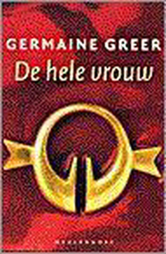 De hele vrouw - Germaine Greer |