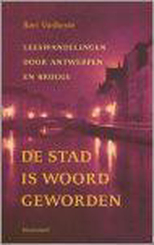 De Stad Is Woord Geworden - Bert Vanheste |