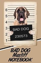 Bad Dog Mastiff Notebook