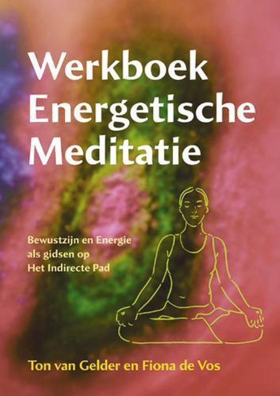 Werkboek Energetische Meditatie - t. van Gelder   Fthsonline.com
