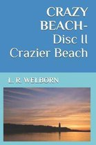 CRAZY BEACH-Disc II Crazier Beach