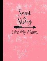 Smart an Strong Like My Mama