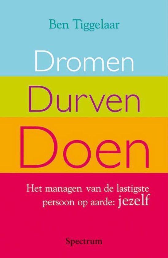 Dromen, Durven, Doen - Ben Tiggelaar pdf epub