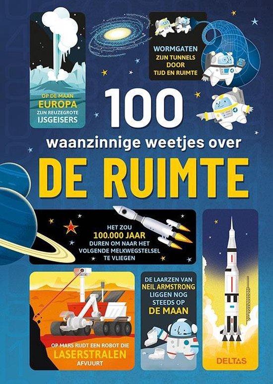 100 waanzinnige weetjes over de ruimte - Alex E.A. Frith |