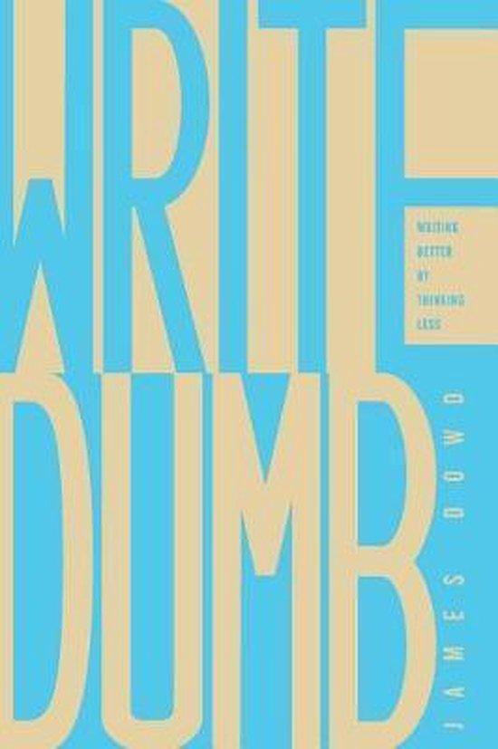 Write Dumb
