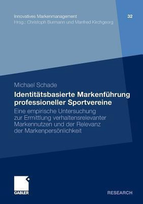 Boek cover Identitatsbasierte Markenfuhrung Professioneller Sportvereine van Michael Schade (Paperback)